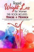 Rapid Weight Loss for Women: This book includes: Hypnosis + Meditation