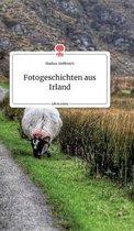 Fotogeschichten aus Irland. Life is a Story - story.one
