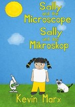 Sally and the Microscope Sally und das Mikroskop: Children's Bilingual Picture Book
