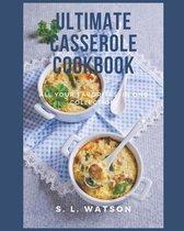 Ultimate Casserole Cookbook