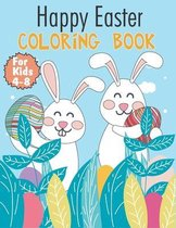 Happy Easter Coloring Book For Kids 4-8