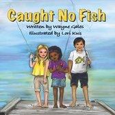 Caught No Fish