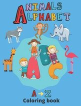 coloring book animals and alphabet: animals coloring book for toddlers alphabet coloring book kindergarteners animals alphabet coloring book for kids