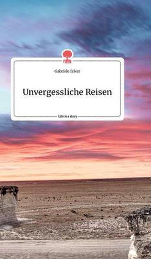 Unvergessliche Reisen. Life is a Story - story.one