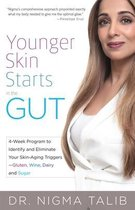 Younger Skin Starts In The Gut : 4-Week Program to Identify and Eliminate Your Skin-Aging Triggers - Gluten, Wine, Dairy, and Sugar
