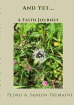 And Yet...: A Faith Journey