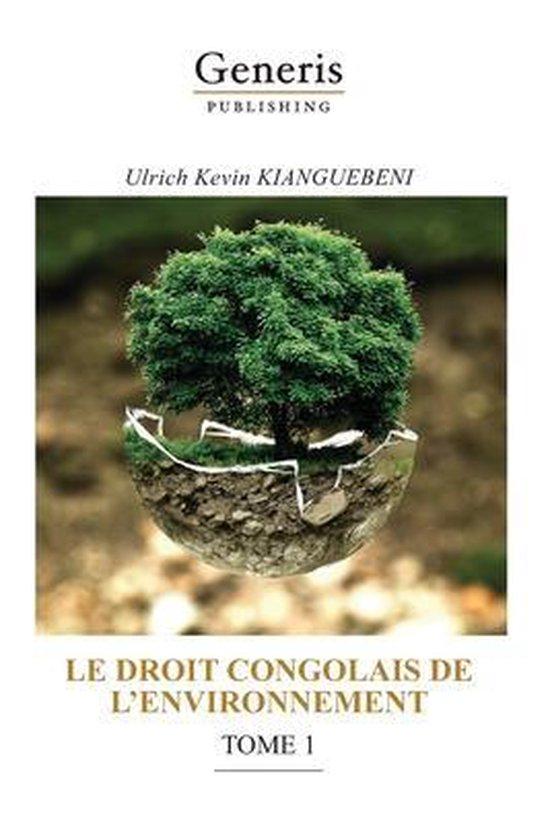 Le Droit Congolais de l'Environnement, Tome 1