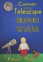 Conner and the Telescope 康纳和望远镜: Children's Bilingual Picture Book