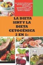 La Dieta Sirt Y La Dieta Cetogenica 2 En 1: