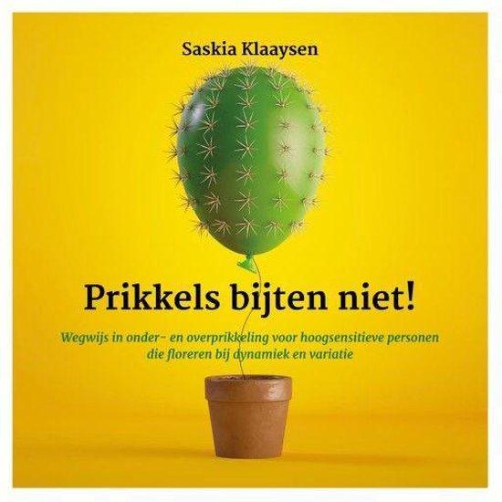 Boek cover Prikkels bijten niet! van Saskia Klaaysen (Onbekend)