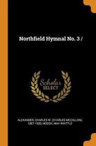 Northfield Hymnal No. 3