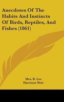 Anecdotes of the Habits and Instincts of Birds, Reptiles, and Fishes (1861)