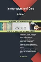 Infrastructure and Data Center Complete Self-Assessment Guide
