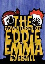 The Adventures of Eddie & Emma Eyeball
