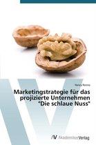 Marketingstrategie Fur Das Projizierte Unternehmen Die Schlaue Nuss