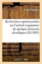 Recherches experimentales sur l'activite respiratoire de quelques ferments alcooliques