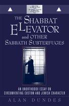 Boek cover The Shabbat Elevator and other Sabbath Subterfuges van Alan Dundes