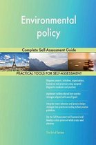 Environmental Policy Complete Self-Assessment Guide
