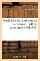 Prophylaxie de la tuberculose pulmonaire, diathese consomptive