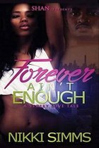 Forever Ain't Enough! a Street Love Tale