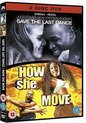 Save The Last Dance/How She Move