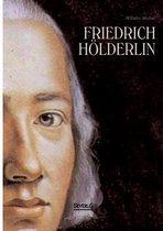 Friedrich Hoelderlin. Eine Biographie