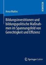 Bildungsinvestitionen Und Bildungspolitische Massnahmen Im Spannungsfeld Von Gerechtigkeit Und Effizienz
