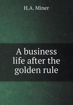 A Business Life After the Golden Rule