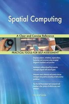 Spatial Computing a Clear and Concise Reference