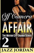 Off Camera Affair 2 (the Motor City Drama Series)
