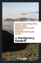Selections from Poe. Edited with Biographical and Critical Introduction and Notes