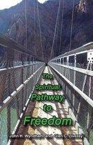 The Spiritual Pathway to Freedom