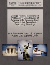 College Homes, Incorporated, Petitioner, V. United States of America. U.S. Supreme Court Transcript of Record with Supporting Pleadings