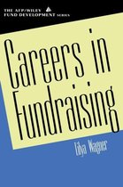 Careers in Fundraising (AFP/Wiley Fund Development Series)