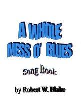 A Whole Mess O' Blues