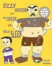 Ozzy Monstar and the Creep Who Sold Sleep