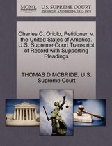 Charles C. Oriolo, Petitioner, V. the United States of America. U.S. Supreme Court Transcript of Record with Supporting Pleadings