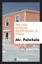The Old English Gentleman, a Poem