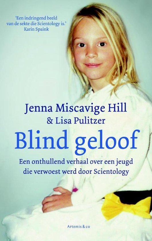 Blind geloof - Jenna Miscavige Hill |