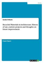 Recycled Materials in Architecture. History of use, current projects and thoughts on future improvement