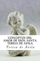 Conceptos del Amor de Dios. Santa Teresa de Avila