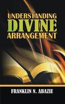 Understanding Divine Arrangement