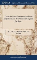 Pietas Academi� Oxoniensis in Obitum Augustissim� Et Desideratissim� Regin� Carolin�.