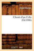 Chants d'Un Celte (�d.1886)
