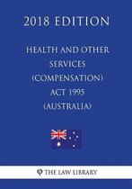 Health and Other Services (Compensation) ACT 1995 (Australia) (2018 Edition)