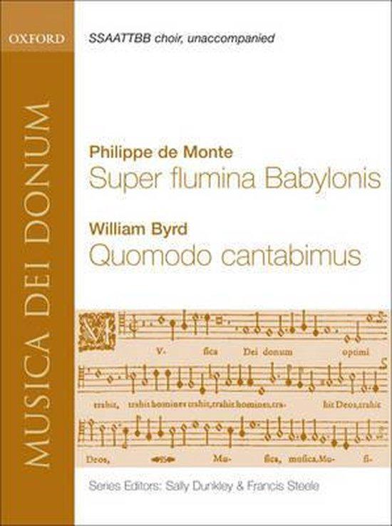 Super Flumina Babylonis and Quomodo Cantabimus