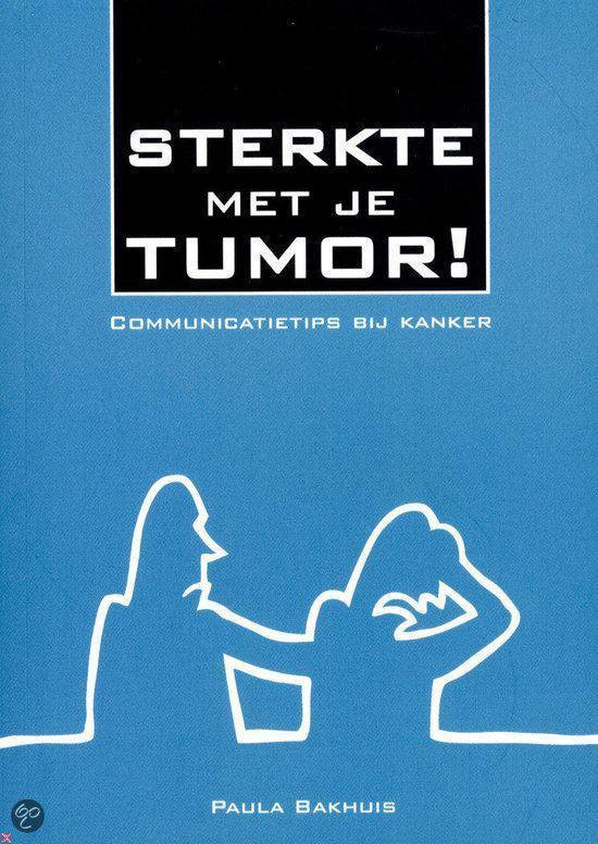 Sterkte met je tumor!