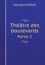 Theatre Des Boulevards Partie 2