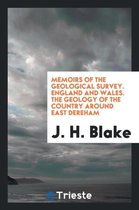 Memoirs of the Geological Survey. England and Wales. the Geology of the Country Around East Dereham