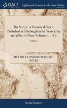 The Mirror. a Periodical Paper, Published at Edinburgh in the Years 1779 and 1780. in Three Volumes. ... of 3; Volume 2